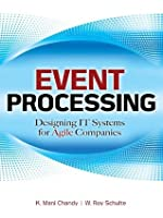 Event Processing : Designing IT Systems for Agile Companies