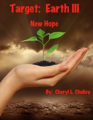 Target:  Earth III - New  Hope  by  Cheryl L. Cholley