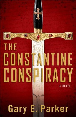 Constantine Conspiracy, The: A Novel  by  Gary E. Parker