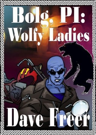 Bolg, PI: Wolfy Ladies  by  Dave Freer