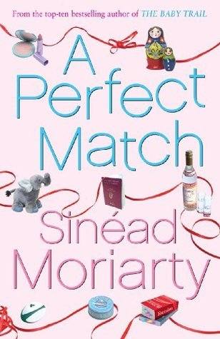 A Perfect Match  by  Sinéad Moriarty