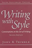 Writing with Style: Conversations on the Art of Writing