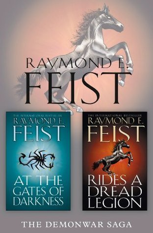 The Complete Demonwar Saga 2-Book Collection: Rides a Dread Legion, At the Gates of Darkness (The Demonwar Saga, #1-2) Raymond E. Feist