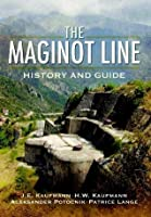 Maginot Line: History and Guide