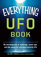 The Everything UFO Book: An investigation of sightings, cover-ups, and the quest for extraterrestial life (Everything®)