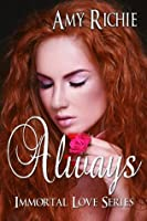 Always (Immortal Love Series)