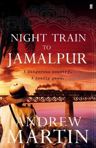 Night Train to Jamalpur (Jim Stringer Steam Detective 9)  by  Andrew Martin