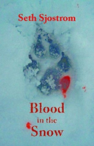 Blood in the Snow (Sean Kendall Series)  by  Seth Sjostrom