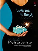 Love You to Death (Red Dress Ink Novels)