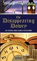 The Disappearing Dowry (The Ezra Melamed Mysteries)