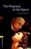 The Phantom of the Opera: 400 Headwords (Oxford Bookworms Library)