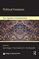 Political Emotions (New Agendas in Communication Series)
