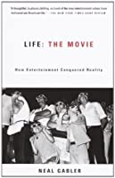 Life: The Movie: How Entertainment Conquered Reality (Vintage)