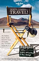 Lights, Camera...Travel! (Lonely Planet Travel Literature)