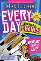 Every Day Deserves a Chance - Teen Edition: Wake Up and Live!