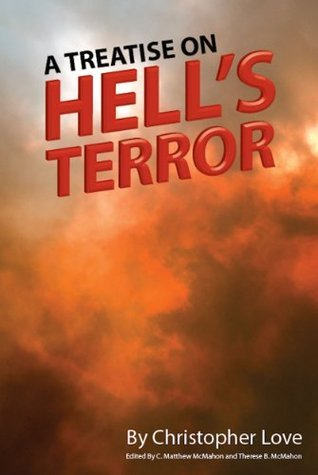 A Treatise on Hells Terror Christopher Love