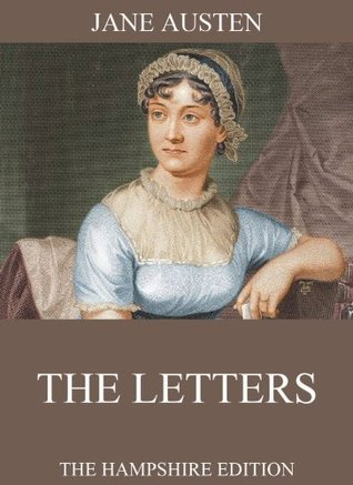 The Letters: Extended Annotated Edition  by  Jane Austen