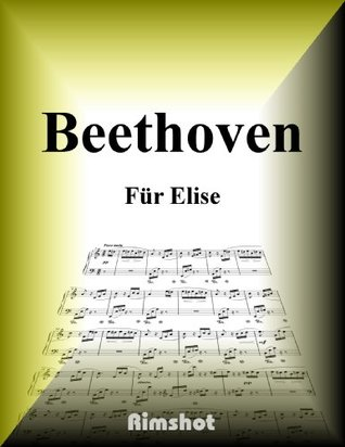 BEETHOVEN FUR ELISE FOR PIANO SOLO  by  Ludwig van Beethoven
