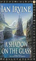 A Shadow On The Glass: The View from the Mirror, book 1