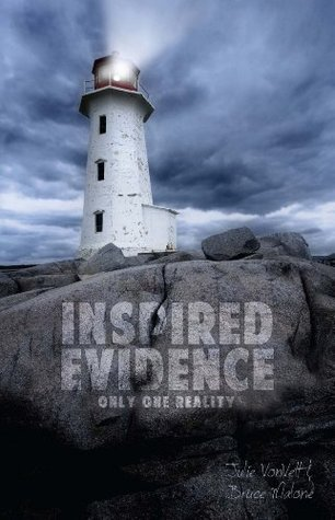 Inspired Evidence: Only One Reality Bruce Malone