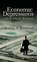 Economic Depressions: Their Cause and Cure (LvMI)