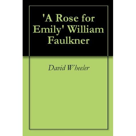william faulkner a rose for emily term papers