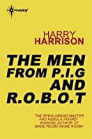 The Men from P.I.G and R.O.B.O.T
