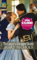The Captain's Kidnapped Beauty (Mills & Boon Historical) (The Piccadilly Gentlemen's Club - Book 5)