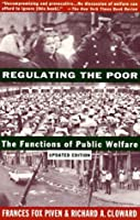 Regulating the Poor: The Functions of Public Welfare (Vintage)