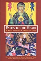 Paths to the Heart: Sufism and the Christian East (The Perennial Philosophy)