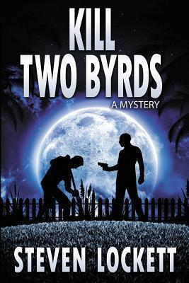 Kill Two Byrds  by  Steven Lockett