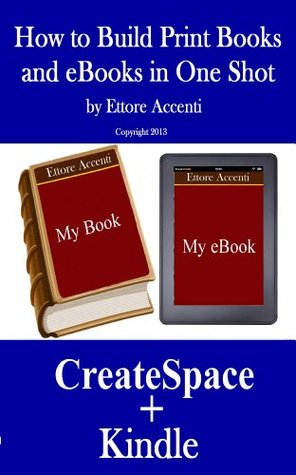 How to Build Print Books and eBooks in one shot Ettore Accenti