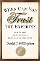 When Can You Trust the Experts: How to Tell Good Science from Bad in Education