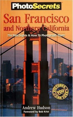 A Photo Tour of San Francisco and Northern California (Photo Tour Books) Andrew Hudson