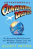 Adventures of a Continental Drifter: An Around-the-World Excursion into Weirdness, Dang