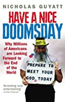 Have a Nice Doomsday: Why millions of Americans are looking forward to the end of the world