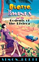 Blotto Twinks and the Rodents of the Riviera (Blotto & Twinks 3)