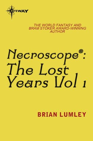 Necroscope The Lost Years Vol 1  by  Brian Lumley
