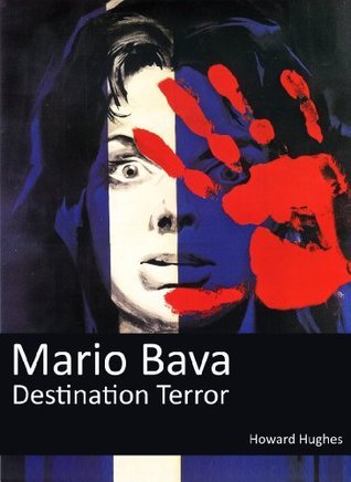 Mario Bava: Destination Terror  by  Howard Hughes