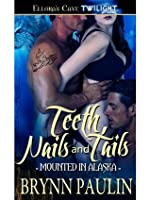 Teeth, Nails and Tails (Mounted in Alaska, Book One)