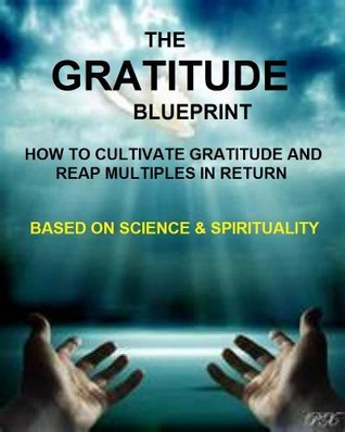 The Gratitude Blueprint:  How to Cultivate Gratitude and Reap Multiples in Return? Businessman Company