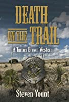 Death on the Trail: A Turner Brown Western