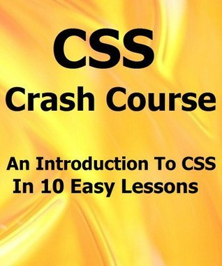 CSS Crash Course: An Introduction To CSS In 10 Easy Lessons  by  Dr. Code