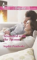 Stranded with the Tycoon (Harlequin Romance)