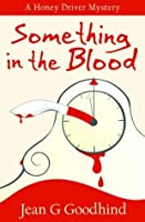 Something in the Blood (A Honey Driver Murder Mystery)