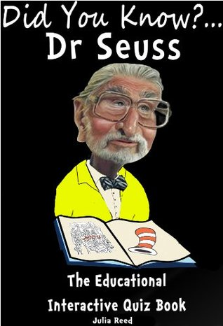 Dr. Seuss. Did You Know? The Childrens Educational Quiz Book (The Did You Know Series) Julia Reed