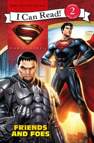 Man of Steel: Friends and Foes: I Can Read Level 2 (I Can Read Book 2)  by  Lucy Rosen