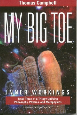 My Big Toe: Inner Workings  by  Thomas  Campbell