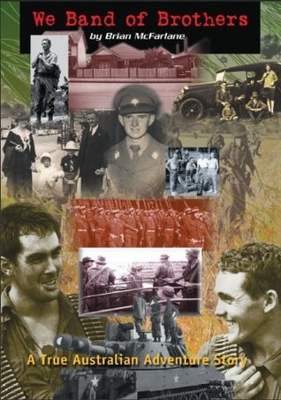 We Band of Brothers - A True Australian Adventure Story  by  Brian McFarlane