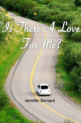 Is There A Love For Me?  by  Jennifer Bernard
